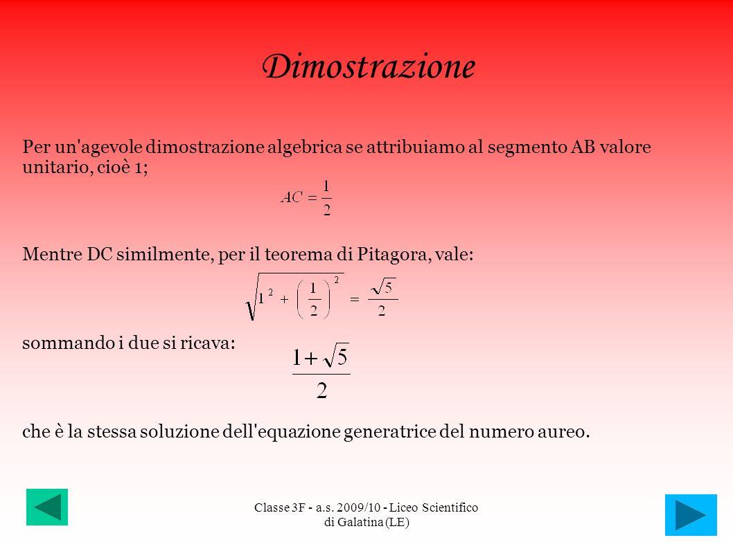 Per un'agevole dimostrazione algebrica se attribuiamo al segmento AB valore unitario, cioè 1; Mentre DC similmente, per il teorema di Pitagora, vale:
