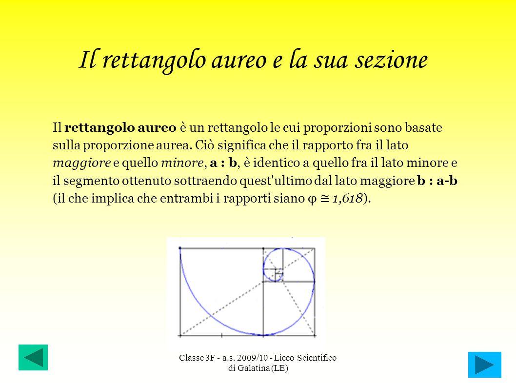 Il rettangolo aureo e la sua sezione Il rettangolo aureo è un rettangolo le cui proporzioni sono basate sulla proporzione aurea. Ciò significa che il