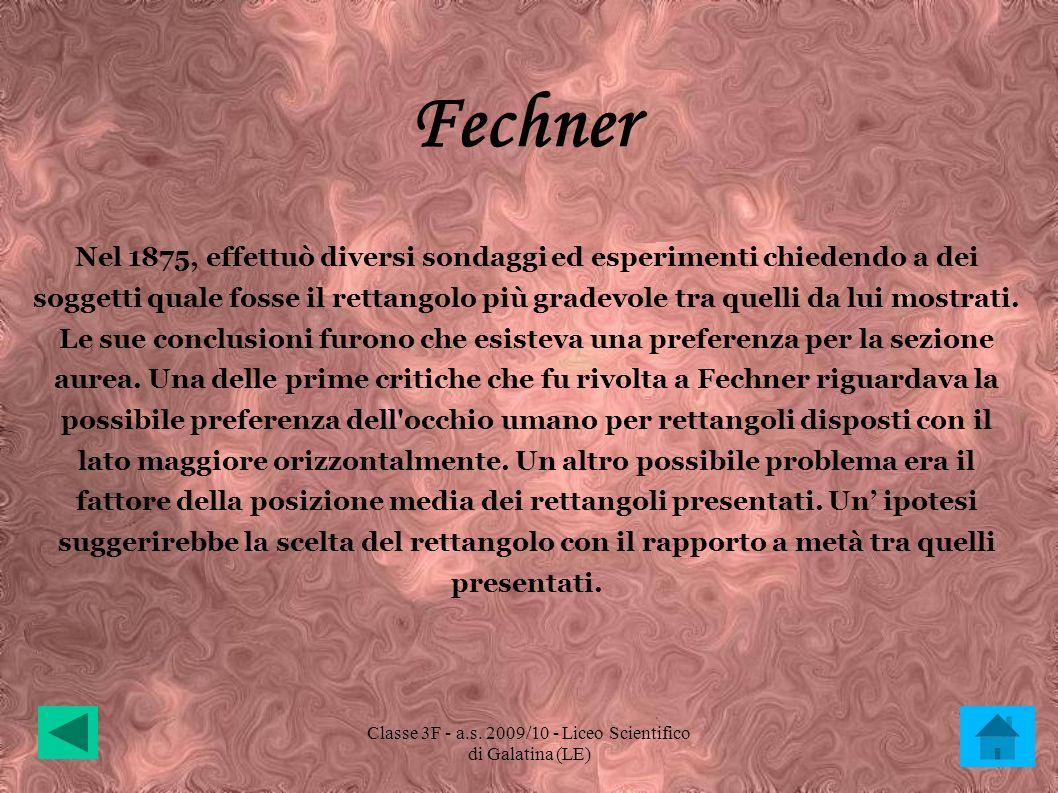 Fechner Nel 1875, effettuò diversi sondaggi ed esperimenti chiedendo a dei soggetti quale fosse il rettangolo più gradevole tra quelli da lui mostrati