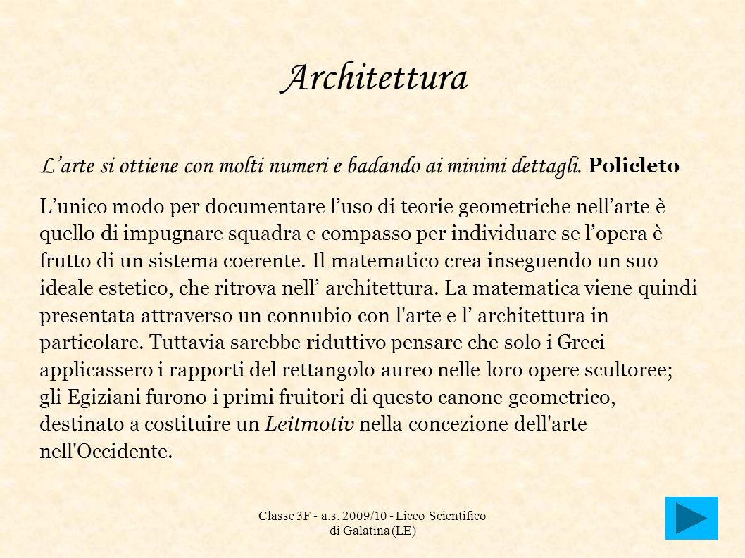 Architettura Larte si ottiene con molti numeri e badando ai minimi dettagli. Policleto Lunico modo per documentare luso di teorie geometriche nellarte