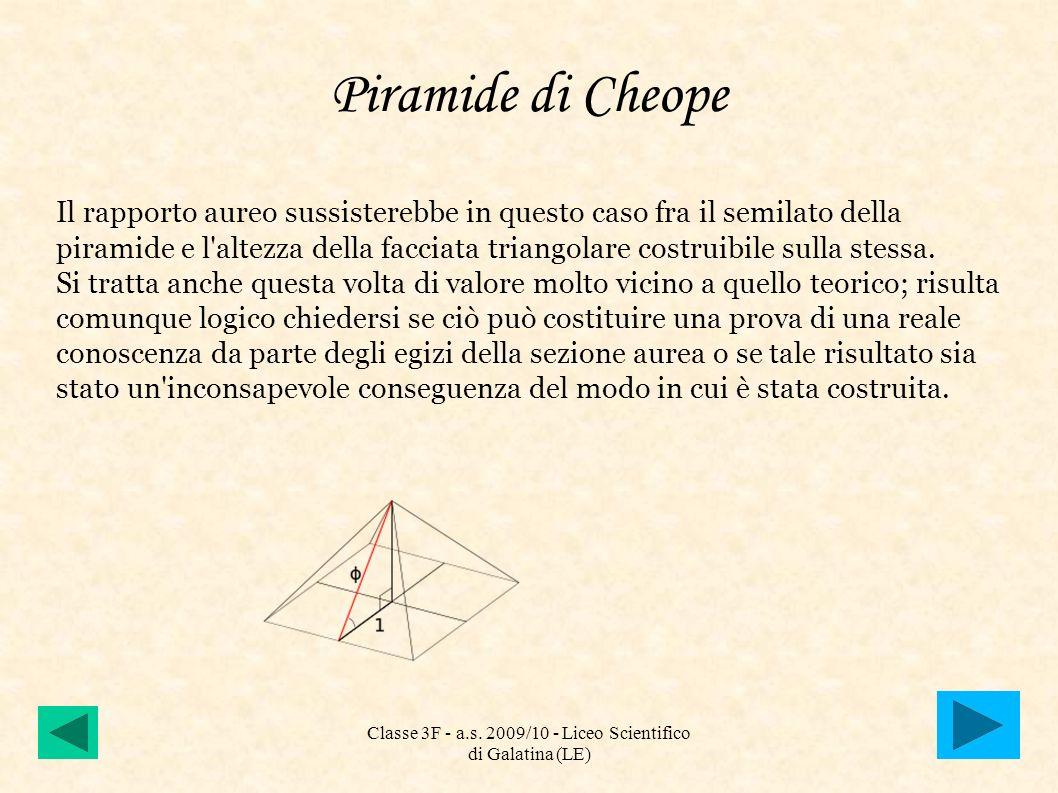 Piramide di Cheope Il rapporto aureo sussisterebbe in questo caso fra il semilato della piramide e l'altezza della facciata triangolare costruibile su