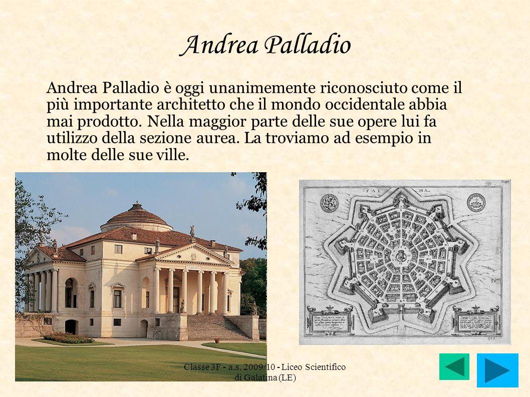 Andrea Palladio Andrea Palladio è oggi unanimemente riconosciuto come il più importante architetto che il mondo occidentale abbia mai prodotto. Nella