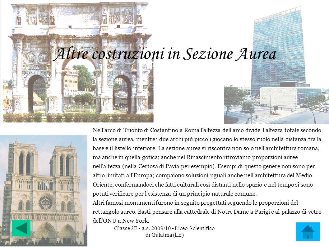 Altre costruzioni in Sezione Aurea Nell'arco di Trionfo di Costantino a Roma l'altezza dell'arco divide l'altezza totale secondo la sezione aurea, men