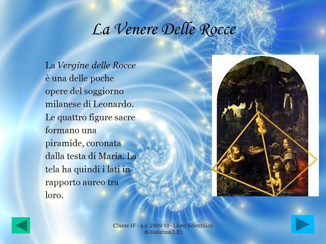 La Venere Delle Rocce La Vergine delle Rocce è una delle poche opere del soggiorno milanese di Leonardo. Le quattro figure sacre formano una piramide,
