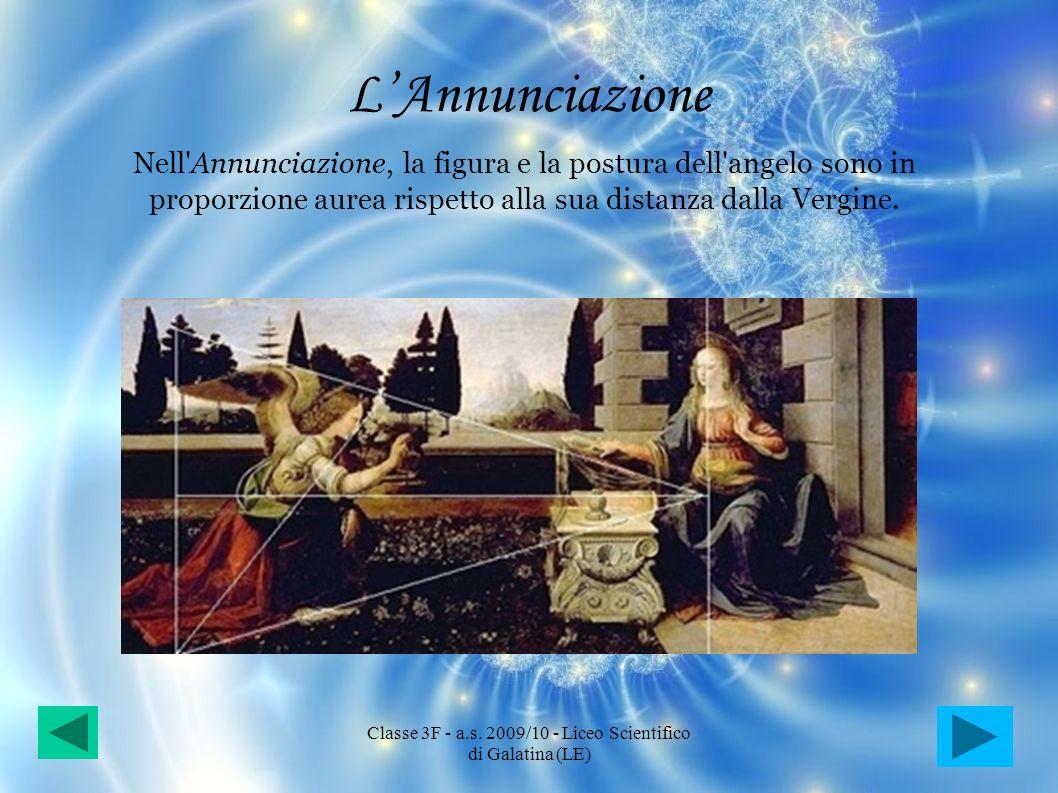LAnnunciazione Nell'Annunciazione, la figura e la postura dell'angelo sono in proporzione aurea rispetto alla sua distanza dalla Vergine. Classe 3F -