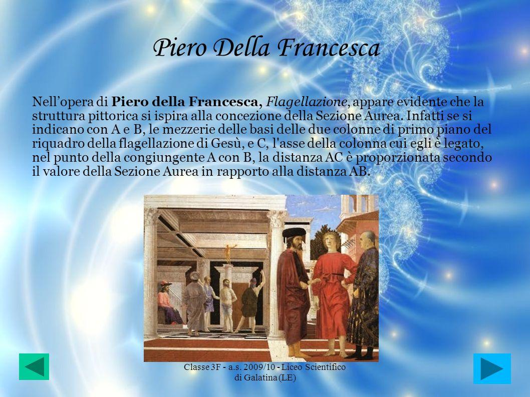 Piero Della Francesca Nellopera di Piero della Francesca, Flagellazione, appare evidente che la struttura pittorica si ispira alla concezione della Se