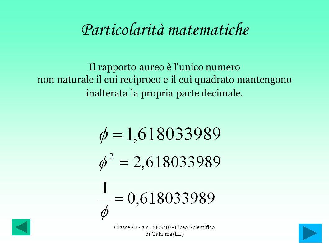 Particolarità matematiche Il rapporto aureo è l'unico numero non naturale il cui reciproco e il cui quadrato mantengono inalterata la propria parte de