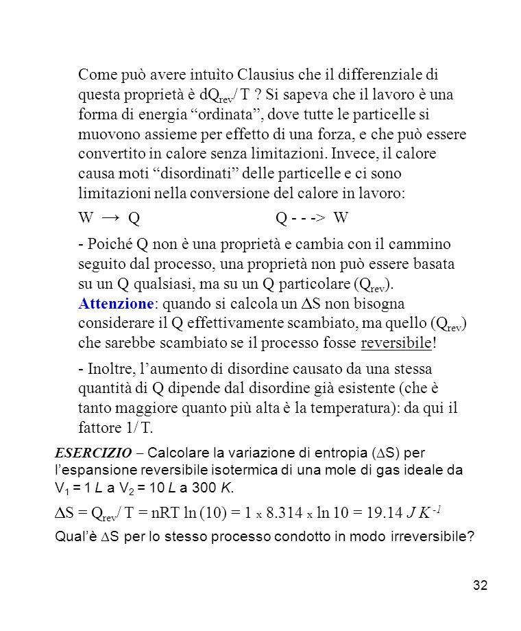 32 Come può avere intuìto Clausius che il differenziale di questa proprietà è dQ rev / T .