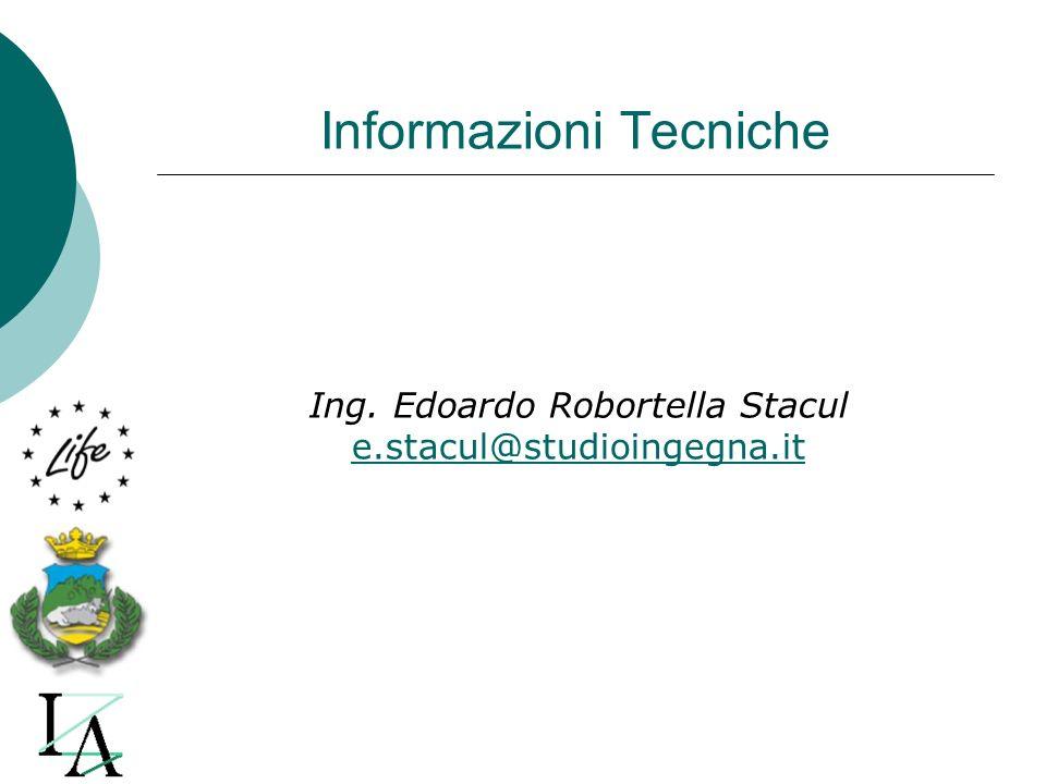 Informazioni Tecniche Ing. Edoardo Robortella Stacul e.stacul@studioingegna.it