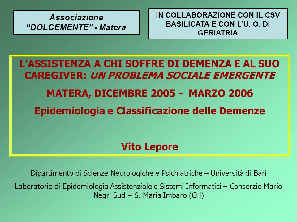 Dipartimento di Scienze Neurologiche e Psichiatriche – Università di Bari Laboratorio di Epidemiologia Assistenziale e Sistemi Informatici – Consorzio Mario Negri Sud – S.