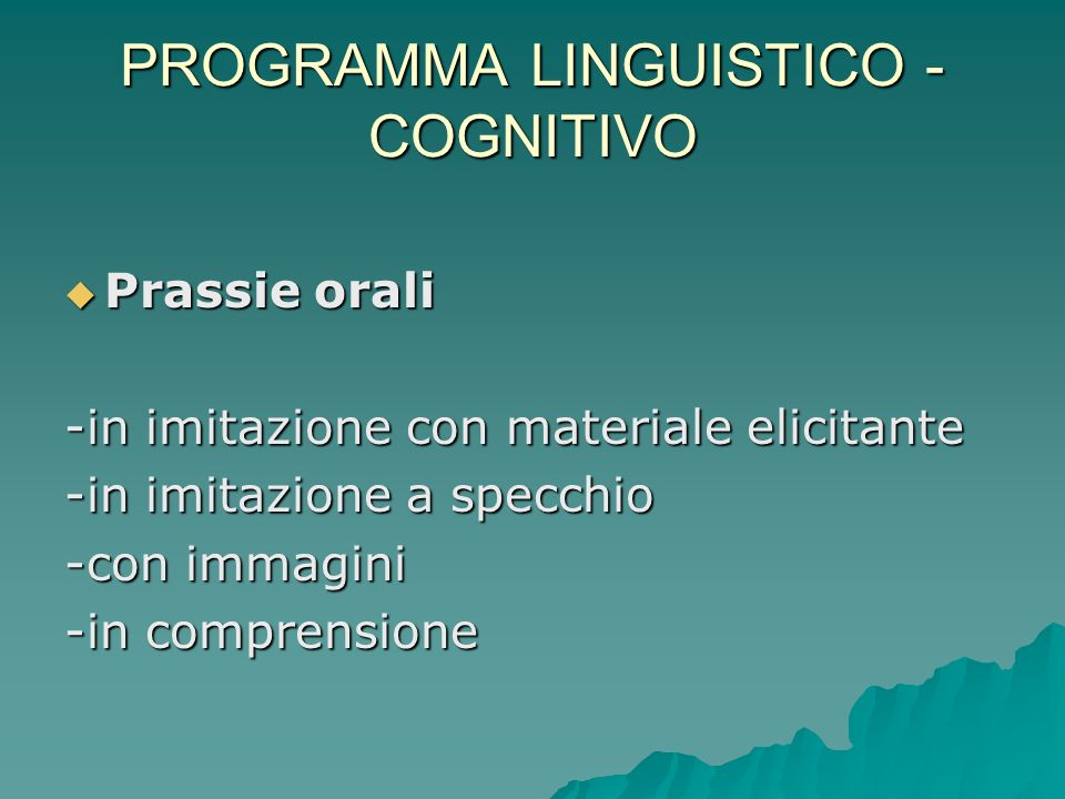 PROGRAMMA LINGUISTICO - COGNITIVO Comprensione Comprensione Strutture di frase Strutture di frase -Congiunzione Coordinante -Disgiuntiva -Preposizioni-Negativa -Ordine sintattico (reversibile) -Causali-Avversativa-Riflessiva -Verbi ( sing/plur.