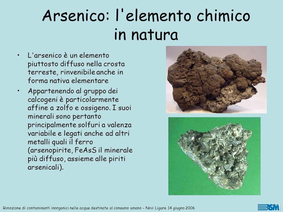 L'arsenico è un elemento piuttosto diffuso nella crosta terreste, rinvenibile anche in forma nativa elementare Appartenendo al gruppo dei calcogeni è