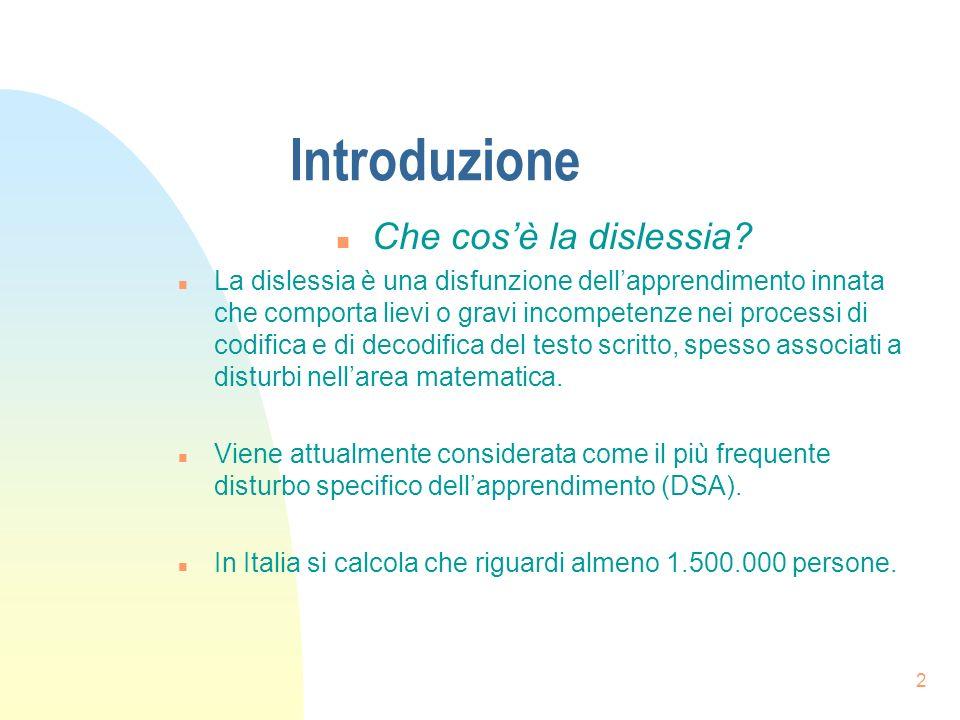 2 Introduzione n Che cosè la dislessia.
