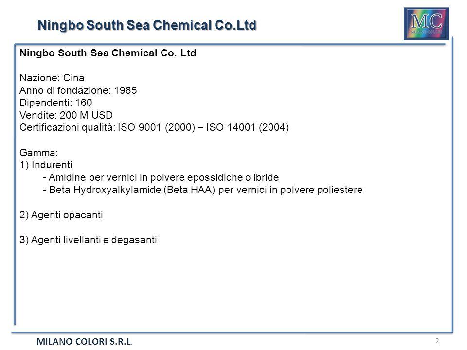 MILANO COLORI S.R.L. 2 Ningbo South Sea Chemical Co.Ltd Nazione: Cina Anno di fondazione: 1985 Dipendenti: 160 Vendite: 200 M USD Certificazioni quali