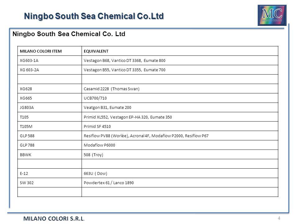 MILANO COLORI S.R.L. 4 Ningbo South Sea Chemical Co.Ltd MILANO COLORI ITEMEQUIVALENT XG603-1AVestagon B68, Vantico DT 3368, Eumate 800 XG 603-2AVestag