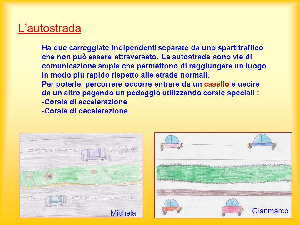 Lautostrada Ha due carreggiate indipendenti separate da uno spartitraffico che non può essere attraversato. Le autostrade sono vie di comunicazione am