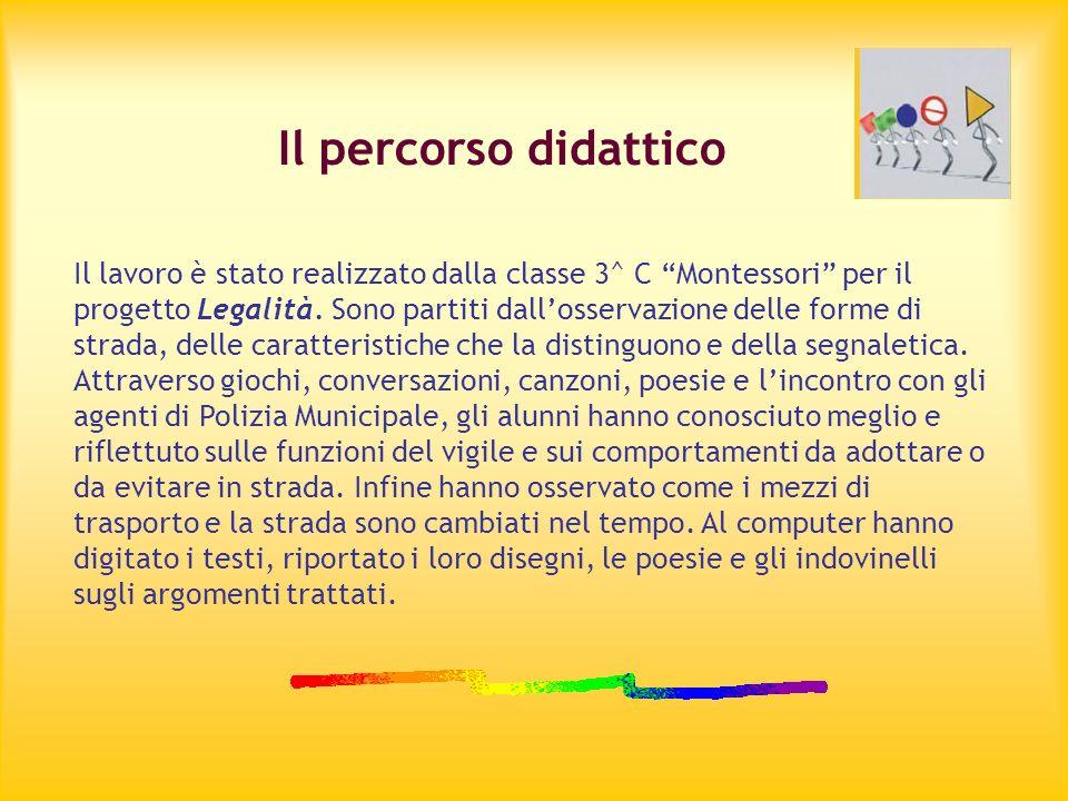 Il percorso didattico Il lavoro è stato realizzato dalla classe 3^ C Montessori per il progetto Legalità. Sono partiti dallosservazione delle forme di