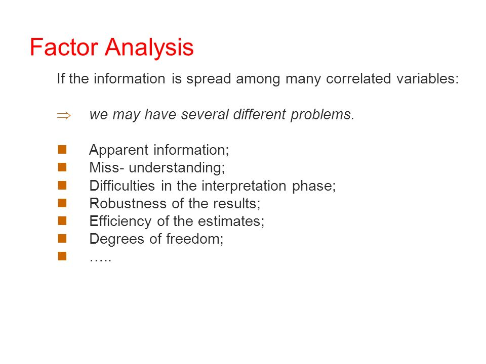 If the information is spread among many correlated variables: we may have several different problems.