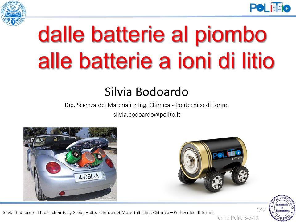 Silvia Bodoardo Dip. Scienza dei Materiali e Ing. Chimica - Politecnico di Torino silvia.bodoardo@polito.it Torino Polito 3-6-10 1/22