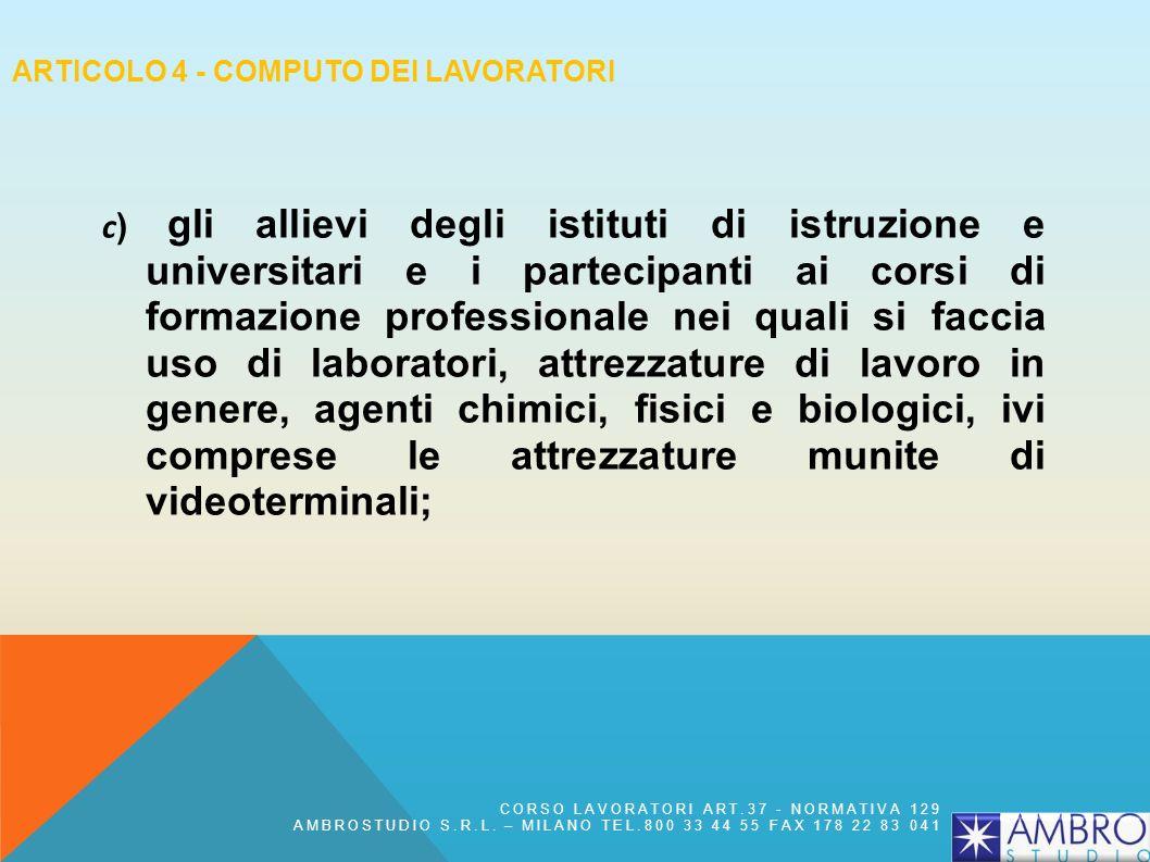 ARTICOLO 3 - CAMPO DI APPLICAZIONE 1. Il presente decreto legislativo si applica a tutti i settori di attività, privati e pubblici, e a tutte le tipol