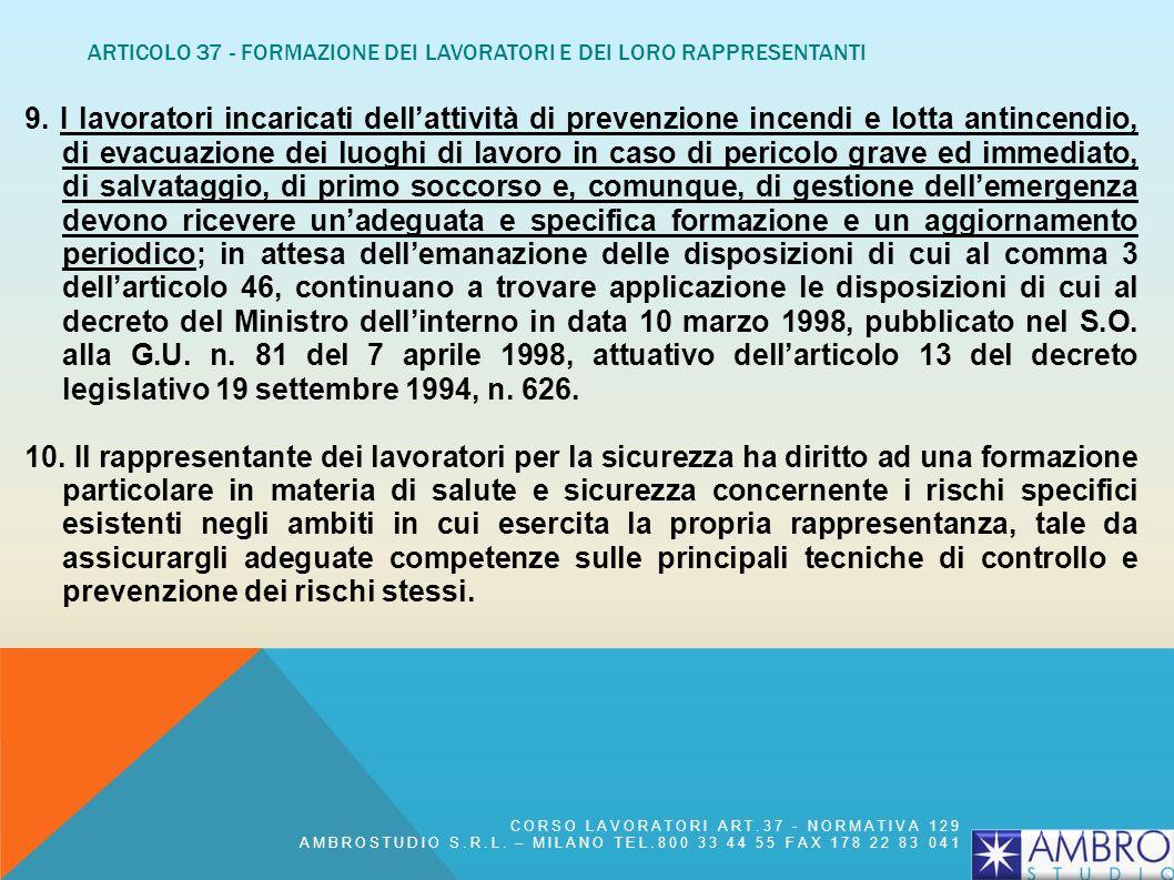 ARTICOLO 37 - FORMAZIONE DEI LAVORATORI E DEI LORO RAPPRESENTANTI 7. Le competenze acquisite a seguito dello svolgimento delle attività di formazione