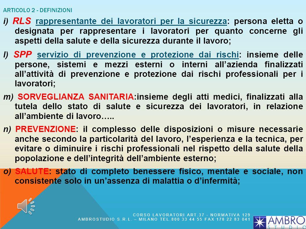ARTICOLO 2 - DEFINIZIONI f) RSPP responsabile del servizio di prevenzione e protezione : persona in possesso delle capacità e dei requisiti profession