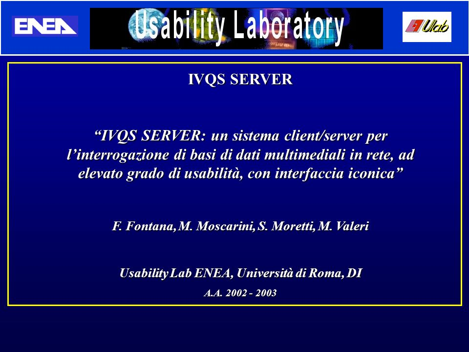 Presentazione di IVQSS al: Denver Colorado, USA, 24-29 Giugno 2002 DEMO ON - LINE IVQS SERVER – last Conferences