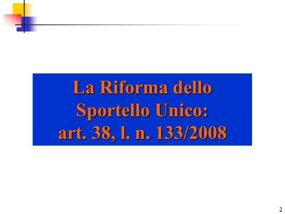 2 La Riforma dello Sportello Unico: art. 38, l. n. 133/2008