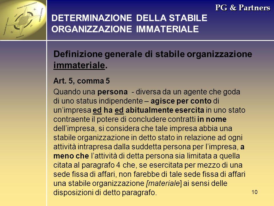 10 PG & Partners Definizione generale di stabile organizzazione immateriale. DETERMINAZIONE DELLA STABILE ORGANIZZAZIONE IMMATERIALE Art. 5, comma 5 Q