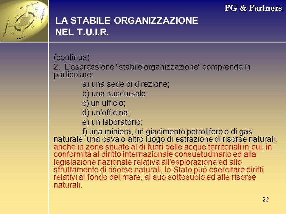 22 PG & Partners LA STABILE ORGANIZZAZIONE NEL T.U.I.R. (continua) 2. L'espressione
