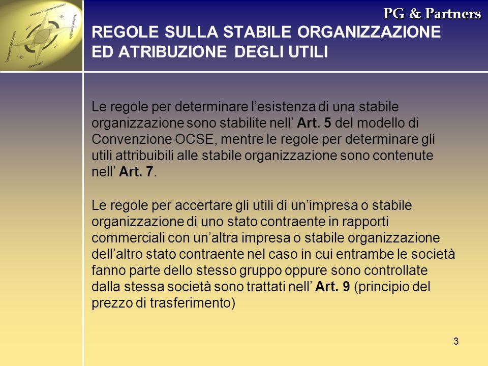 3 PG & Partners Le regole per determinare lesistenza di una stabile organizzazione sono stabilite nell Art. 5 del modello di Convenzione OCSE, mentre