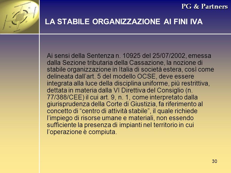 30 PG & Partners LA STABILE ORGANIZZAZIONE AI FINI IVA Ai sensi della Sentenza n. 10925 del 25/07/2002, emessa dalla Sezione tributaria della Cassazio