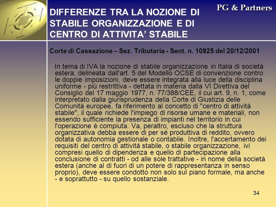34 PG & Partners Corte di Cassazione – Sez. Tributaria - Sent. n. 10925 del 20/12/2001 In tema di IVA la nozione di stabile organizzazione in Italia d