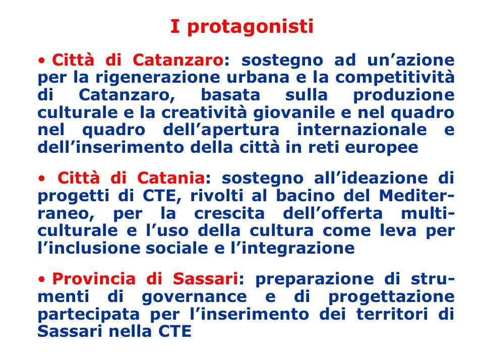 I protagonisti Città di Catanzaro: sostegno ad unazione per la rigenerazione urbana e la competitività di Catanzaro, basata sulla produzione culturale