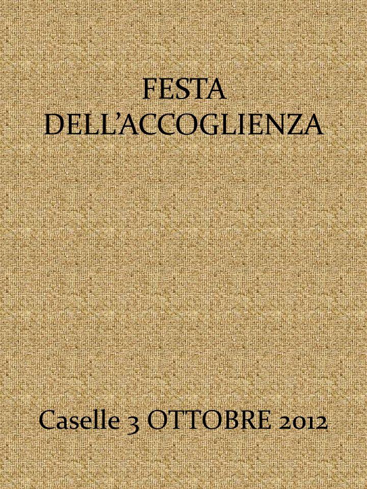 FESTA DELLACCOGLIENZA Caselle 3 OTTOBRE 2012