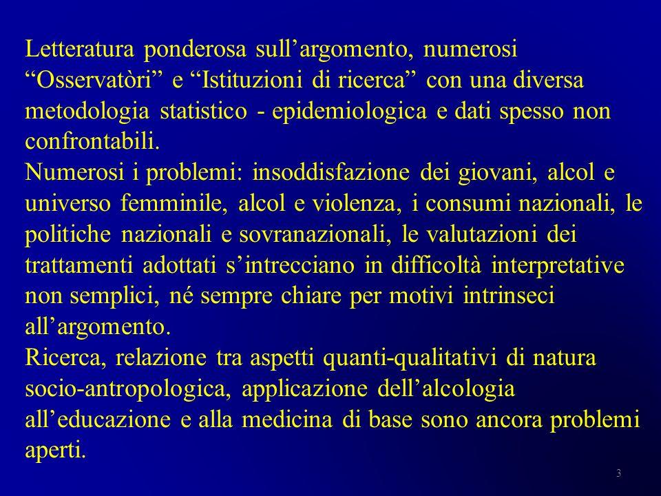 3 Letteratura ponderosa sullargomento, numerosi Osservatòri e Istituzioni di ricerca con una diversa metodologia statistico - epidemiologica e dati sp