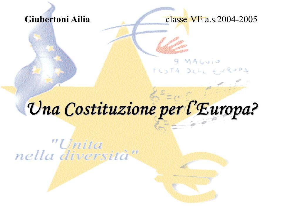 Una Costituzione per lEuropa? Giubertoni Ailiaclasse VE a.s.2004-2005