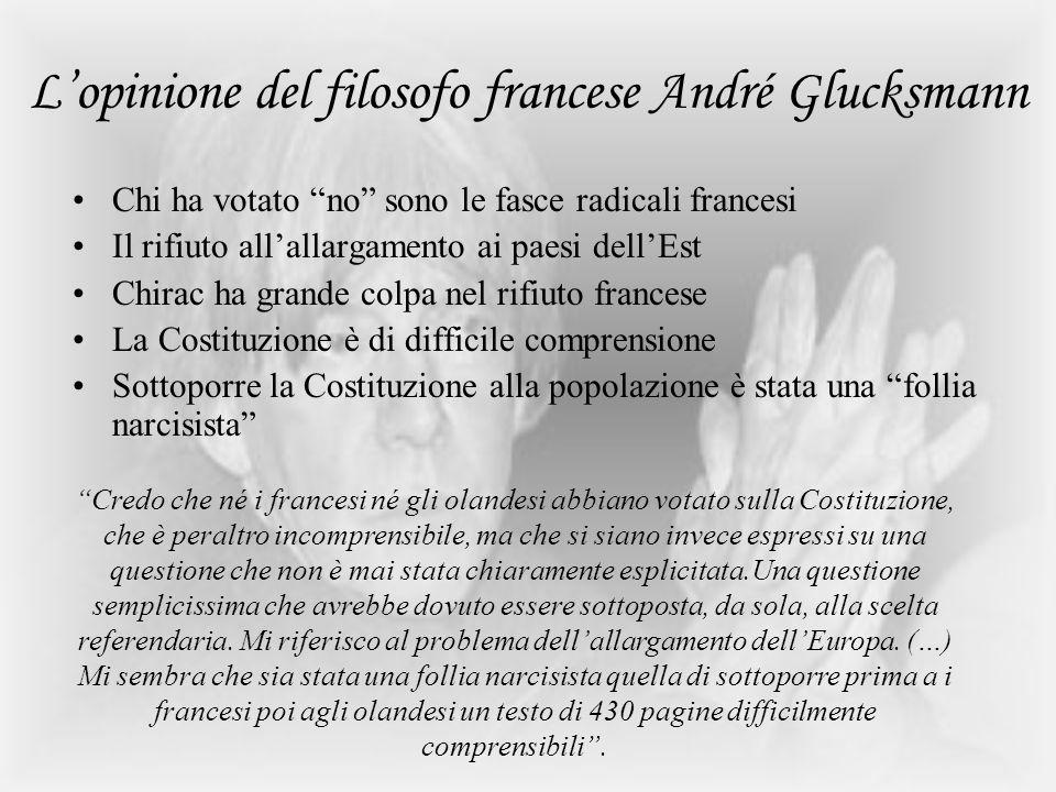 Lopinione del filosofo francese André Glucksmann Chi ha votato no sono le fasce radicali francesi Il rifiuto allallargamento ai paesi dellEst Chirac h