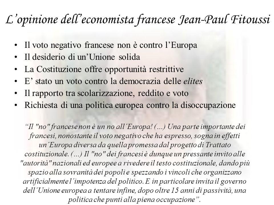 Lopinione delleconomista francese Jean-Paul Fitoussi Il voto negativo francese non è contro lEuropa Il desiderio di unUnione solida La Costituzione of