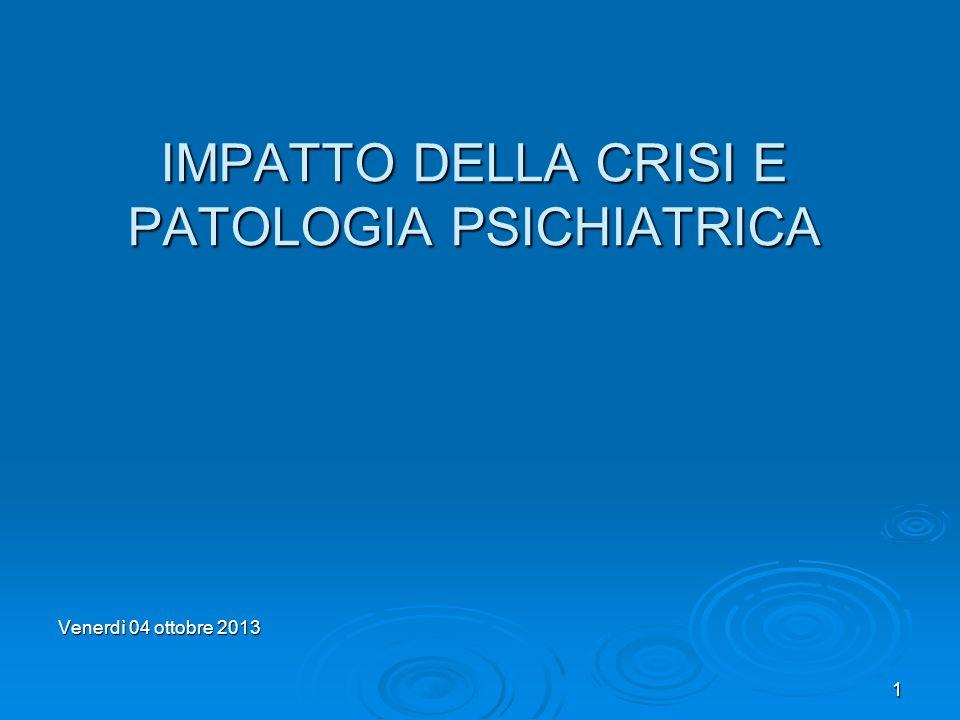 2 Cè una correlazione tra crisi economica, disoccupazione ed evoluzione della patologia psichica.