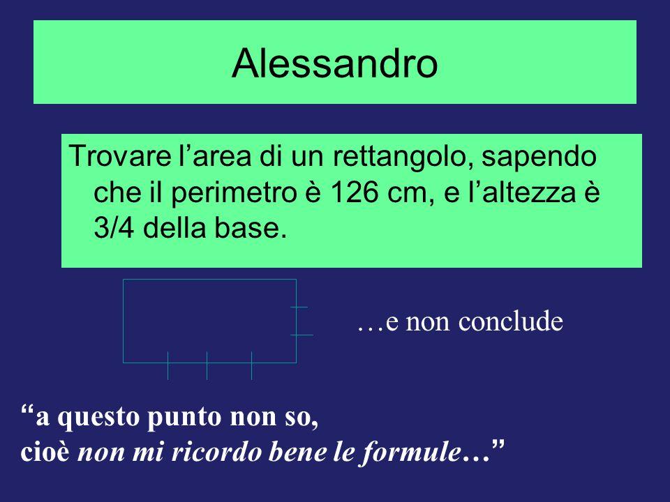 Alessandro Trovare larea di un rettangolo, sapendo che il perimetro è 126 cm, e laltezza è 3/4 della base. …e non conclude a questo punto non so, cioè