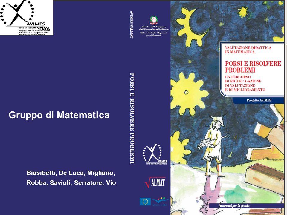 PIEMON TE Gruppo di Matematica Biasibetti, De Luca, Migliano, Robba, Savioli, Serratore, Vio
