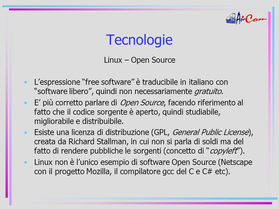 Tecnologie Linux – Open Source Lespressione free software è traducibile in italiano con software libero, quindi non necessariamente gratuito.