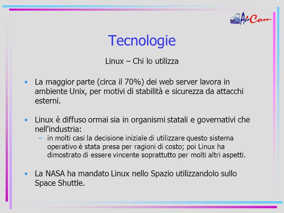 Tecnologie Linux – Chi lo utilizza La maggior parte (circa il 70%) dei web server lavora in ambiente Unix, per motivi di stabilità e sicurezza da attacchi esterni.