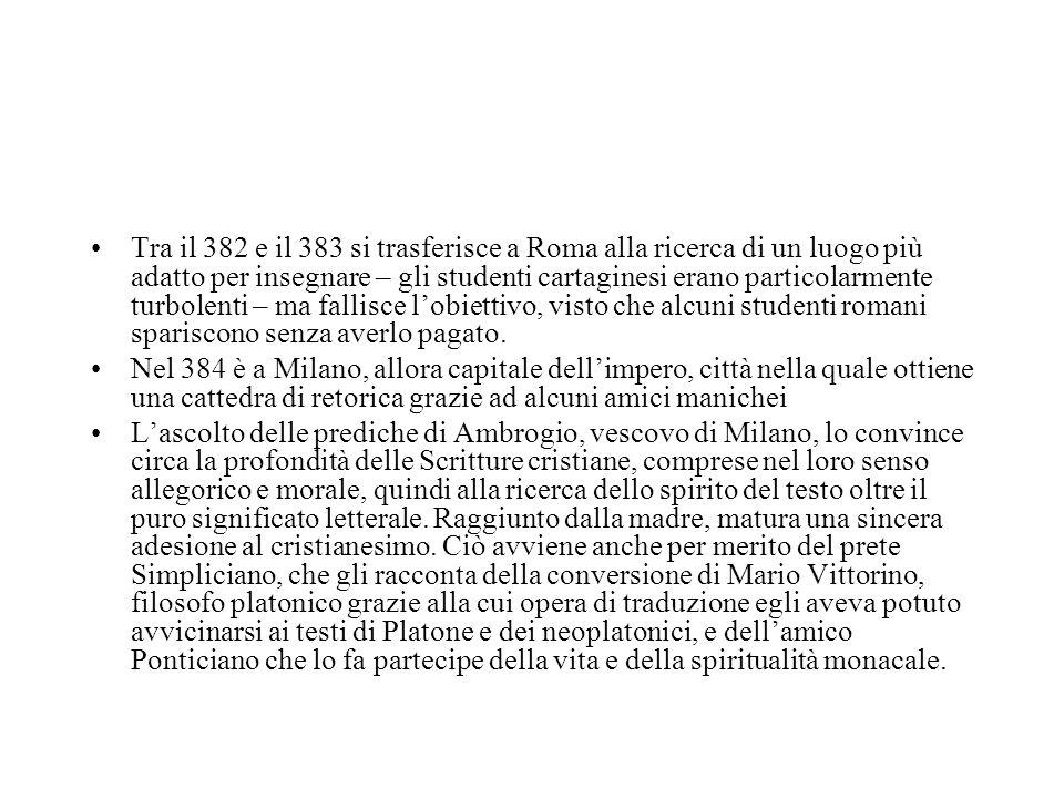 Tra il 382 e il 383 si trasferisce a Roma alla ricerca di un luogo più adatto per insegnare – gli studenti cartaginesi erano particolarmente turbolent