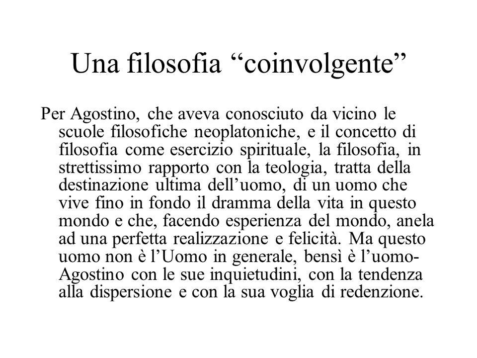 Una filosofia coinvolgente Per Agostino, che aveva conosciuto da vicino le scuole filosofiche neoplatoniche, e il concetto di filosofia come esercizio