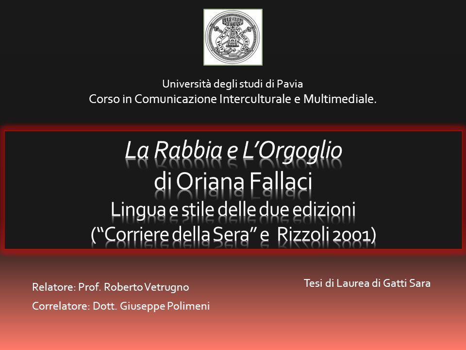 Relatore: Prof. Roberto Vetrugno Correlatore: Dott. Giuseppe Polimeni Università degli studi di Pavia Corso in Comunicazione Interculturale e Multimed