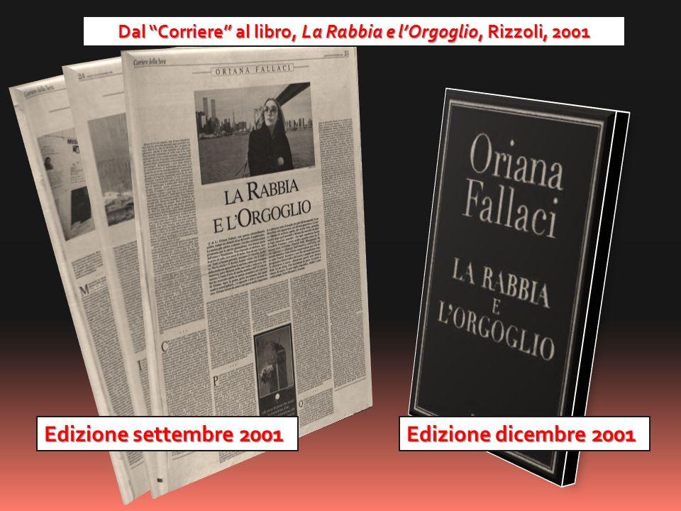 Dal Corriere al libro, La Rabbia e lOrgoglio, Rizzoli, 2001 Edizione settembre 2001 Edizione dicembre 2001