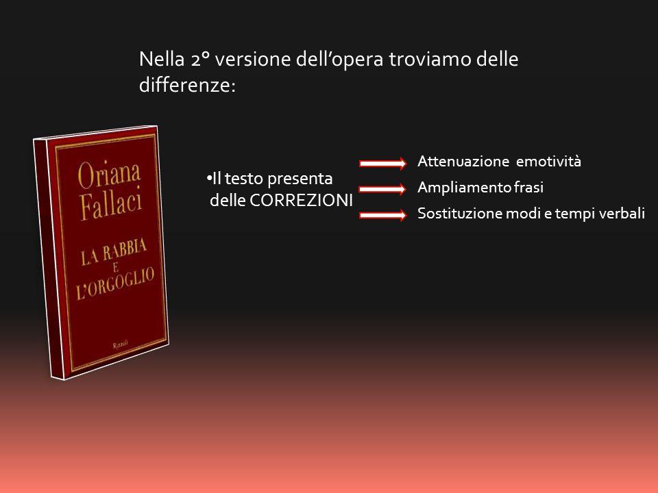 Il testo presenta delle CORREZIONI Attenuazione emotività Ampliamento frasi Sostituzione modi e tempi verbali