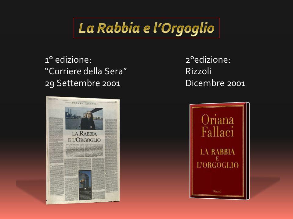 2°edizione: Rizzoli Dicembre 2001 1° edizione: Corriere della Sera 29 Settembre 2001